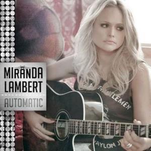 Miranda Lambert Automatic