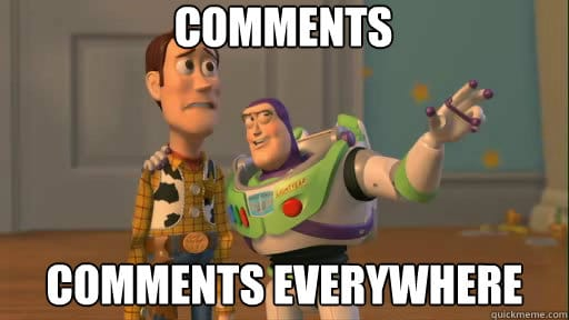 Comments everywhere