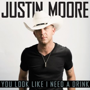 Justin Moore You Look Like I Need a Drink