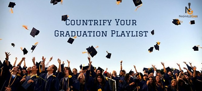 Countrify Your Graduation Playlist(1)