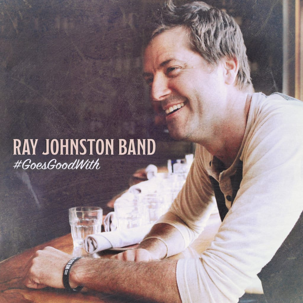 Ray Johnston Band's New EP '#GoesGoodWith' is Social Media and Honkytonk-Ready